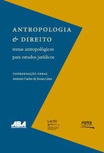 Antropologia e Direito temas antropológicos para estudos jurídicos