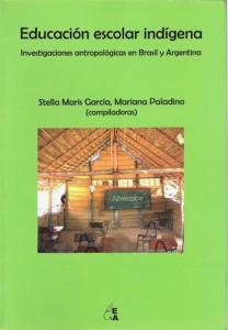 Educación escolar indídena: investigaciones antropológicas en Brasil y Argentina