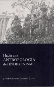 Hacia una antropologia del indigenismo