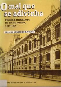 O mal que se adivinha: polícia e menoridade no Rio de Janeiro, 1910-1920