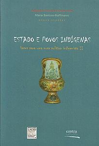 Estado e Povos Indígenas no Brasil – Bases para um nova política indigenista II