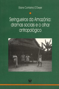 Seringueiros da Amazônia: Dramas Sociais e o Olhar Antropológico
