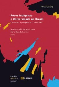 Povos Indígenas e Universidade no Brasil: Contextos e perspectivas, 2004-2008